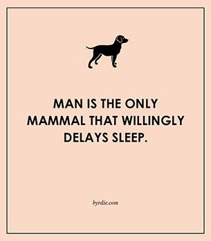 มนุษย์เป็นสัตว์เลี้ยงลูกด้วยนมเพียงชนิดเดียวที่ฝืนการนอนได้