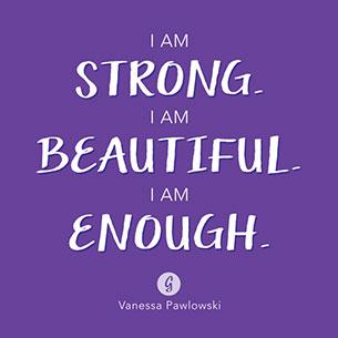 คำคม ฉันแข็งแกร่ง ฉันสวยงาม แค่นี้ก็เพียงพอแล้ว