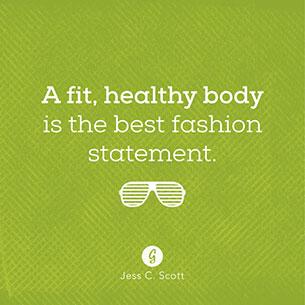 คำคม ร่างกายที่สมบูรณ์และสุขภาพดีคือแฟชั่นที่น่าติดตามที่สุด