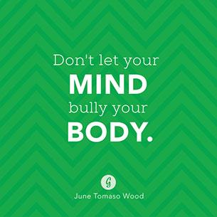 คำคม อย่าปล่อยให้จิตใจรังแกร่างกายของคุณ