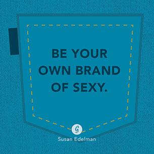 คำพูดสร้างแรงบันดาลใจ จงเซ็กซี่ในแบบของตัวเอง
