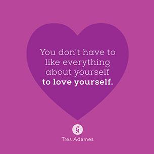 คำพูดให้กำลังใจ คุณสามารถรักตัวเองได้โดยไม่จำเป็นต้องชอบทุกอย่างเกี่ยวกับตัวเอง