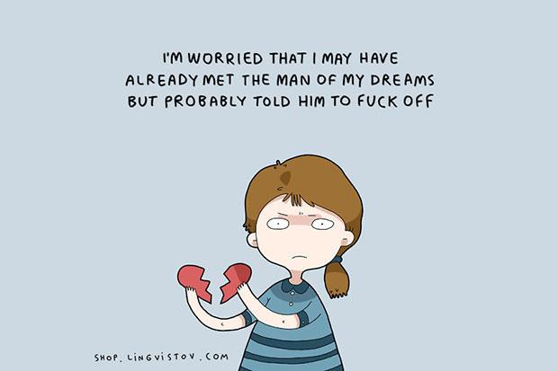 ฉันสงสัยว่าฉันอาจจะเจอกับผู้ชายในฝันแล้ว แต่ฉันก็บอกให้เขาไสหัวไป