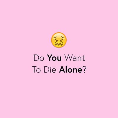 เธออยากตายเพียงลำพังเหรอ